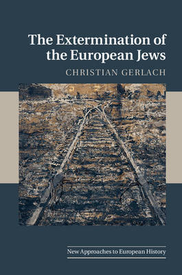 The Extermination of the European Jews by Christian Gerlach