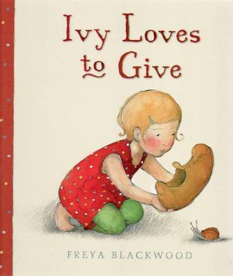 Ivy Loves to Give by Freya Blackwood image