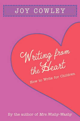 Writing from the Heart by Joy Cowley