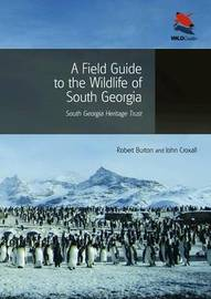 A Field Guide to the Wildlife of South Georgia by Robert Burton