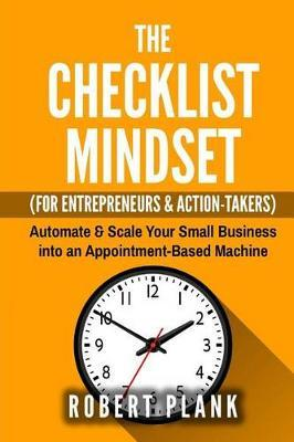 The Checklist Mindset for Entrepreneurs, Employees & Action-Takers by Robert Plank image
