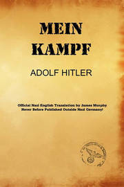 Mein Kampf (James Murphy Translation) by Adolf Hitler