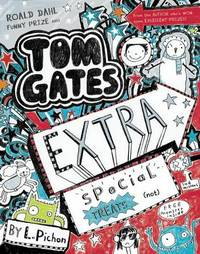 Tom Gates: #6 Extra Special Treats (not) by Liz Pichon