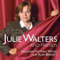 Julie Walters and Friends: Featuring Victoria Wood by Julie Walters
