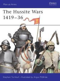 The Hussite Wars, 1420 - 34 by Stephen Turnbull image