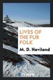 Lives of the Fur Folk by M.D. Haviland image