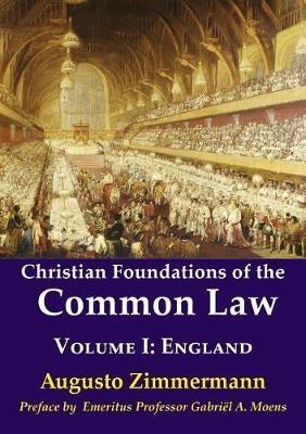 Christian Foundations of the Common Law by Augusto Zimmermann image