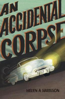 An Accidental Corpse by Helen A. Harrison image