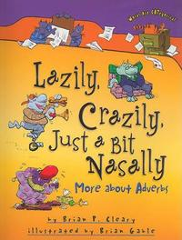 Lazily Crazily Just a Bit Nasally - More About Adverbs Words are CATegorical by Brian Cleary image