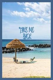 Take Me Back by Creative Juices Publishing