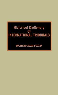 Historical Dictionary of International Tribunals by Boleslaw Adam Boczek image