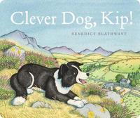 Clever Dog, Kip! by Benedict Blathwayt