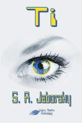 Ti by S R Jaborsky