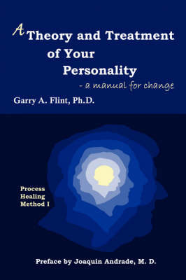 A Theory and Treatment of Your Personality by Garry A. Flint image