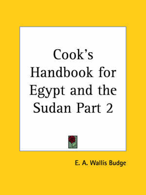 Cook's Handbook for Egypt & the Sudan Vol. 1 (1906): v. 1 by Sir E.A. Wallis Budge
