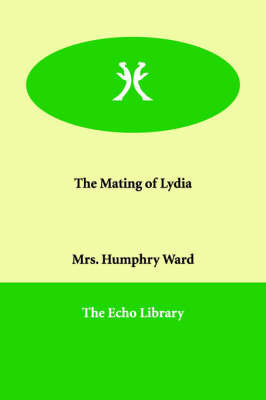 The Mating of Lydia by Mrs.Humphry Ward