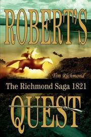 Robert's Quest: The Richmond Saga 1821 by Tim Richmond image