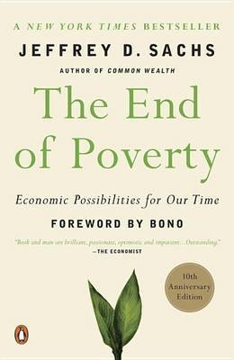 The End of Poverty: Economics Possibilities for Our Time by Sachs D Jeffrey