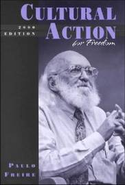 Cultural Action for Freedom by Paulo Freire