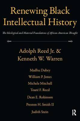 Renewing Black Intellectual History by Adolph Reed