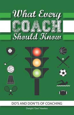What Every Coach Should Know by Dwight Dee Hawkes image