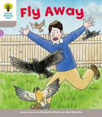 Oxford Reading Tree: Level 1: Decode and Develop: Fly Away by Roderick Hunt