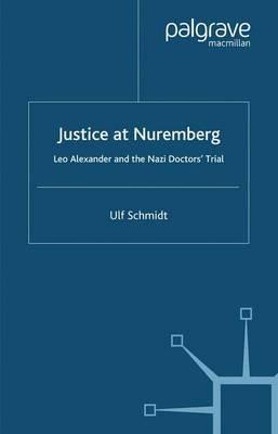 Justice at Nuremberg by U. Schmidt