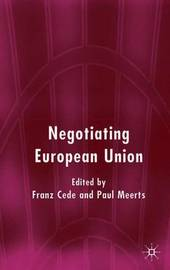 Negotiating European Union by Paul W. Meerts