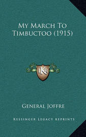 My March to Timbuctoo (1915) by General Joffre