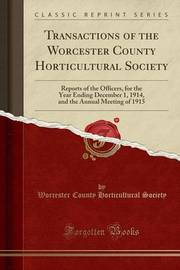 Transactions of the Worcester County Horticultural Society by Worcester County Horticultural Society