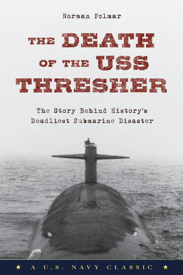 The Death of the USS Thresher by Norman Polmar