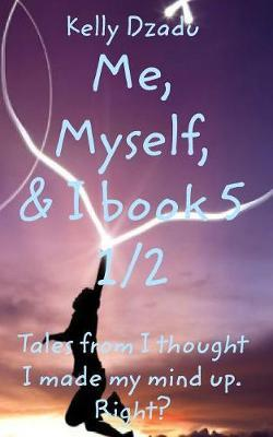 Kelly Dzadume, Myself,& I Book 5 1/2 by Kelly Dzadu image