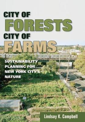 City of Forests, City of Farms by Lindsay K. Campbell