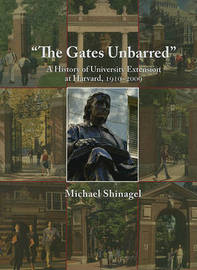 The Gates Unbarred by Michael Shinagel