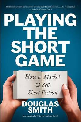 Playing the Short Game by Douglas Smith