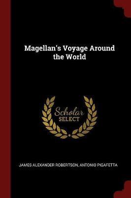 Magellan's Voyage Around the World by James Alexander Robertson image