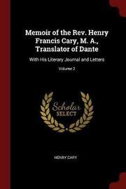 Memoir of the REV. Henry Francis Cary, M. A., Translator of Dante by Henry Cary image