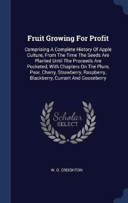 Fruit Growing for Profit by W. O Creighton image