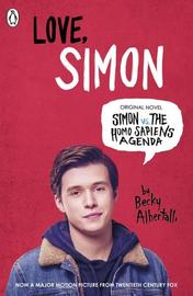 Love, Simon: Simon vs. the Homo Sapiens Agenda (Film Tie-In) by Becky Albertalli