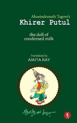 Khirer Putul - The Doll of Condensed Milk by Abanindranath Tagore