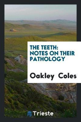 The Teeth by Oakley Coles