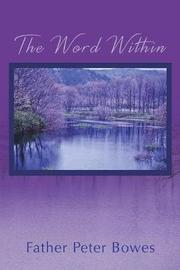 The Word Within by Father Peter Bowes image