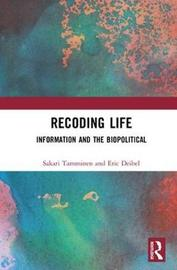 Recoding Life by Sakari Tamminen