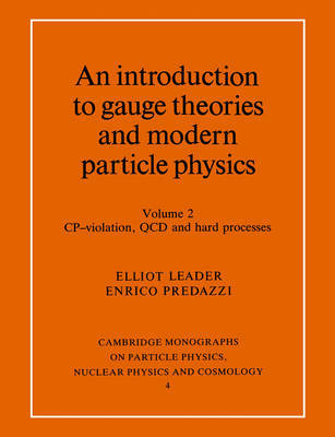 An An Introduction to Gauge Theories and Modern Particle Physics 2 Volume Paperback Set An Introduction to Gauge Theories and Modern Particle Physics: Series Number 4: Volume 2 by Elliot Leader image