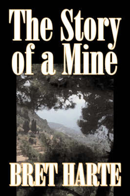 The Story of a Mine by Bret Harte