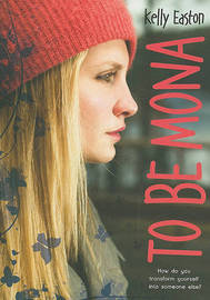 To Be Mona by Kelly Easton