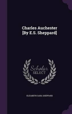 Charles Auchester [By E.S. Sheppard] by Elizabeth Sara Sheppard image