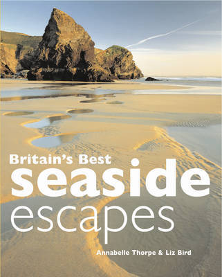 Britain's Best Seaside Escapes by Annabelle Thorpe image
