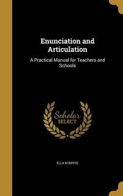 Enunciation and Articulation by Ella M. Boyce