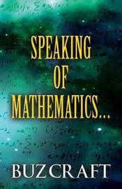 Speaking of Mathematics... by Buz Craft image